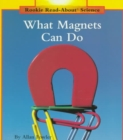 What Magnets Can Do (Rookie Read-About Science: Physical Science: Previous Editions) - Book