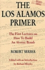The Los Alamos Primer : The First Lectures on How To Build an  Atomic Bomb - Book