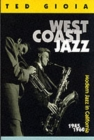 West Coast Jazz : Modern Jazz in California, 1945-1960 - Book
