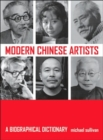 Modern Chinese Artists : A Biographical Dictionary - Book