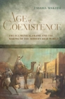 Age of Coexistence : The Ecumenical Frame and the Making of the Modern Arab World - Book