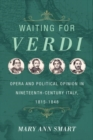Waiting for Verdi : Opera and Political Opinion in Nineteenth-Century Italy, 1815-1848 - Book