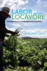 Labor and the Locavore : The Making of a Comprehensive Food Ethic - Book