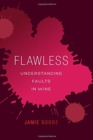 Flawless : Understanding Faults in Wine - Book