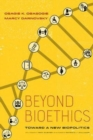 Beyond Bioethics : Toward a New Biopolitics - Book