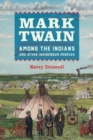 Mark Twain among the Indians and Other Indigenous Peoples - Book