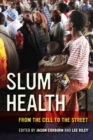 Slum Health : From the Cell to the Street - Book