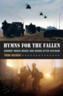 Hymns for the Fallen : Combat Movie Music and Sound after Vietnam - Book