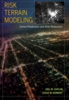 Risk Terrain Modeling : Crime Prediction and Risk Reduction - Book