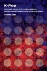 K-Pop : Popular Music, Cultural Amnesia, and Economic Innovation in South Korea - Book