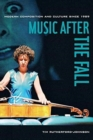 Music after the Fall : Modern Composition and Culture since 1989 - Book