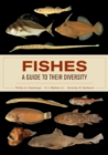 Fishes: A Guide to Their Diversity - Book