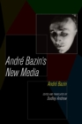 Andre Bazin's New Media - Book