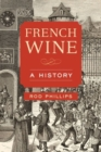 French Wine : A History - Book