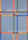Brian O'Doherty : Collected Essays - Book