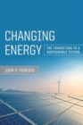 Changing Energy : The Transition to a Sustainable Future - Book