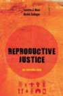 Reproductive Justice : An Introduction - Book