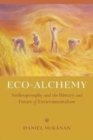 Eco-Alchemy : Anthroposophy and the History and Future of Environmentalism - Book