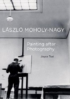 Laszlo Moholy-Nagy : Painting after Photography - Book