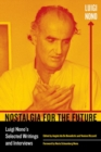Nostalgia for the Future : Luigi Nono's Selected Writings and Interviews - Book