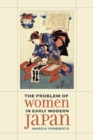 The Problem of Women in Early Modern Japan - Book