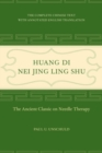 Huang Di Nei Jing Ling Shu : The Ancient Classic on Needle Therapy - Book