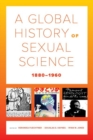 A Global History of Sexual Science, 1880-1960 - Book