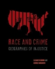 Race and Crime : Geographies of Injustice - Book