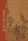 Repentant Monk : Illusion and Disillusion in the Art of Chen Hongshou - Book