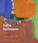 Hans Hofmann : The Nature of Abstraction - Book