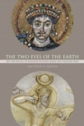 The Two Eyes of the Earth : Art and Ritual of Kingship between Rome and Sasanian Iran - Book