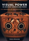 Visual Power in Ancient Greece and Rome : Between Art and Social Reality - Book