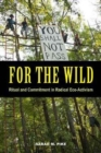 For the Wild : Ritual and Commitment in Radical Eco-Activism - Book