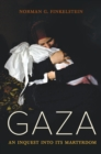 Gaza : An Inquest into Its Martyrdom - Book