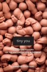 Tiny You : A Western History of the Anti-Abortion Movement - Book