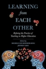 Learning from Each Other : Refining the Practice of Teaching in Higher Education - Book