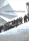 Hybrid Practices : Art in Collaboration with Science and Technology in the Long 1960s - Book