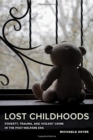 Lost Childhoods : Poverty, Trauma, and Violent Crime in the Post-Welfare Era - Book