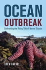 Ocean Outbreak : Confronting the Rising Tide of Marine Disease - Book