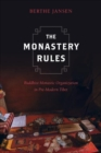 The Monastery Rules : Buddhist Monastic Organization in Pre-Modern Tibet - Book