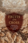 Fruits of the Cross : Passiontide Music Theater in Habsburg Vienna - Book
