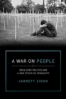A War on People : Drug User Politics and a New Ethics of Community - Book