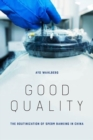 Good Quality : The Routinization of Sperm Banking in China - Book