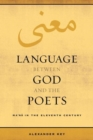 Language between God and the Poets : Ma`na in the Eleventh Century - Book