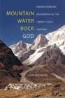 Mountain, Water, Rock, God : Understanding Kedarnath in the Twenty-First Century - Book