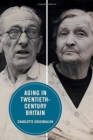 Aging in Twentieth-Century Britain - Book