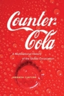 Counter-Cola : A Multinational History of the Global Corporation - Book