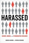 Harassed : Gender, Bodies, and Ethnographic Research - Book