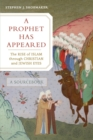 A Prophet Has Appeared : The Rise of Islam through Christian and Jewish Eyes, A Sourcebook - Book