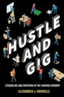 Hustle and Gig : Struggling and Surviving in the Sharing Economy - Book